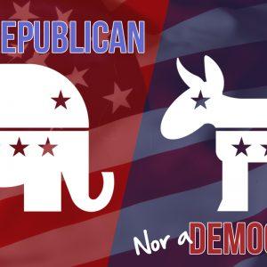 Not a Republican, Nor a Democrat
