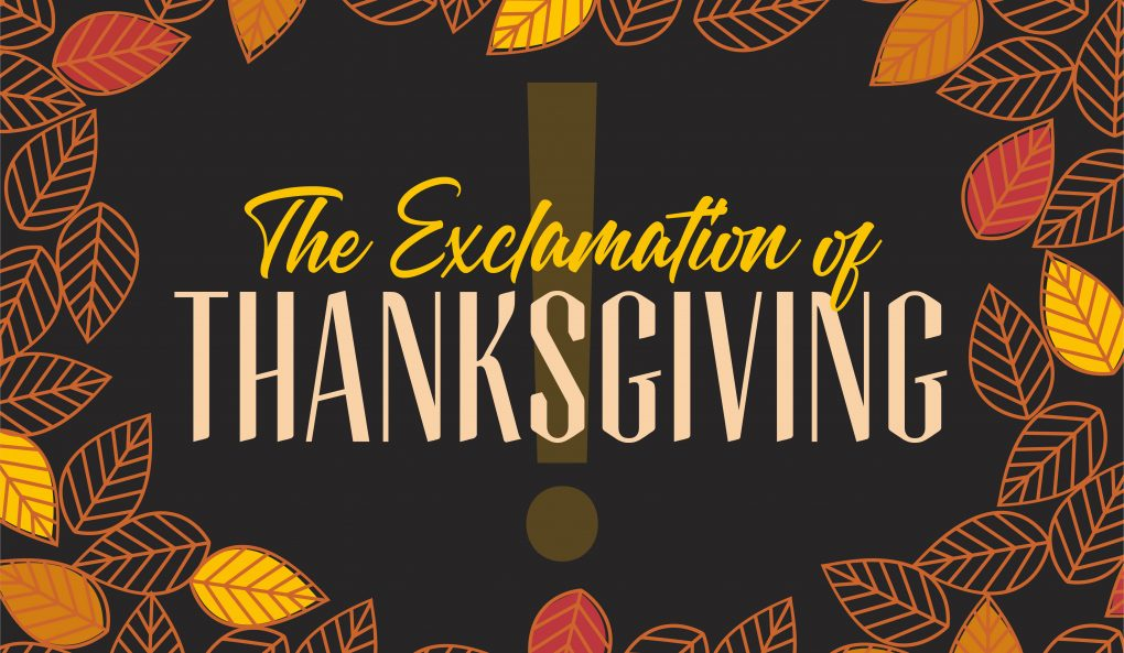 The Exclamation of Thanksgiving! – Pt. 1