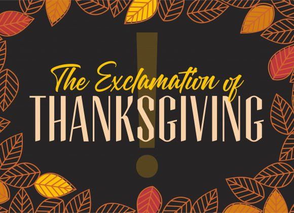 The Exclamation of Thanksgiving! – Pt. 2