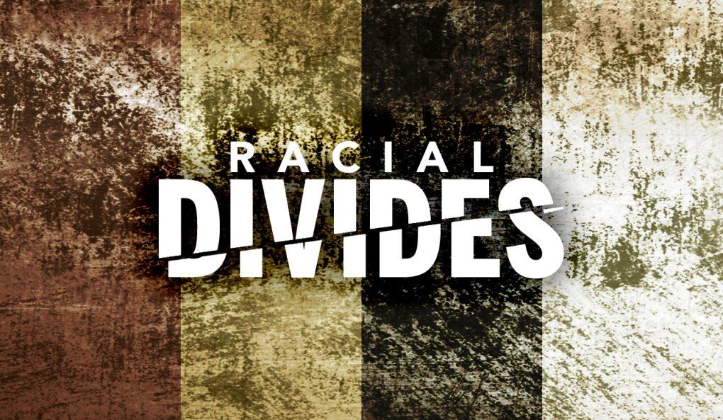 Racial Divides
