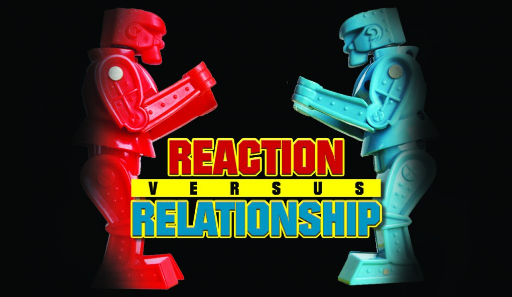 Reaction vs. Relationship