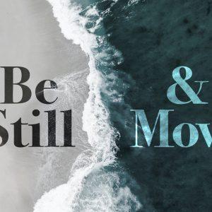 Be Still & Move